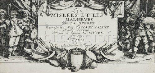 Jacques Callot: Les Miseres et les Mal-Heurs de la Guerre (Blatt 1): Titelblatt. 1633