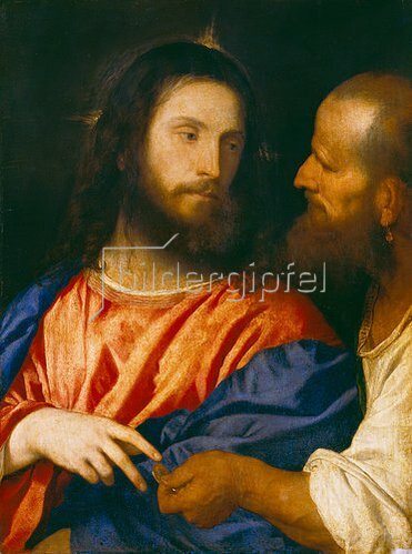 Tizian (Tiziano Vecellio): Der Zinsgroschen.