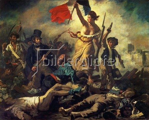 Eugene Delacroix: Der 28. Juli 1830: Die Freiheit führt das Volk.