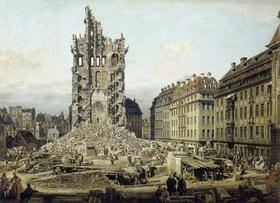 Bernardo (Canaletto) Bellotto: Die Trümmer der ehemaligen Kreuzkirche in Dresden
