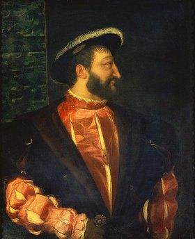 Tizian (Tiziano Vecellio): Franz I., König von Frankreich