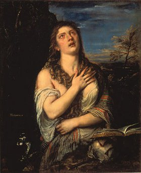 Tizian (Tiziano Vecellio): Die büssende Maria Magdalena. 1560-er Jahre
