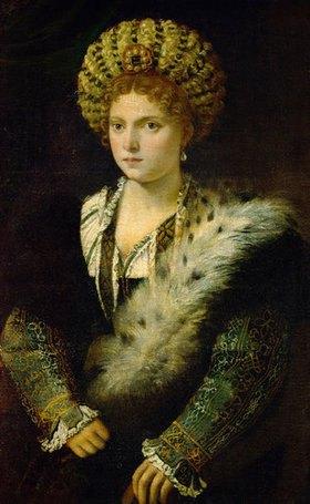 Tizian (Tiziano Vecellio): Isabella d´Este, Herzogin von Mantua, Gemahlin von Francesco Gonzaga