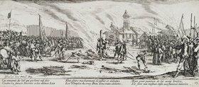 Jacques Callot: Les Miseres et les Mal-Heurs de la Guerre (Blatt 13): Der Scheiterhaufen