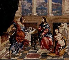 Greco El (Dominikos Theotokopoulos): Christus im Hause von Maria und Martha